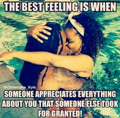 Someone to appreciate what others took for granted