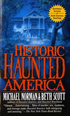 Historic Haunted America by [Norman, Michael, Scott, Beth]