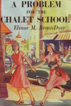 A Problem for the Chalet School by Elinor M. Brent-Dyer