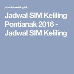 Jadwal SIM Keliling Pontianak 2016 - Jadwal SIM Keliling