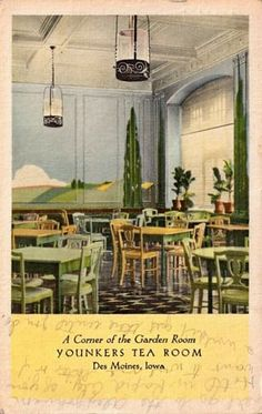 Tea With Friends: Tea Room Postcard -- Younkers Department Store Tea Room (Des Moines, Iowa) Amana Colonies, West Des Moines, Let's Get Married, The Monks, Iowa State, Selling Real Estate, History Photos, Where The Heart Is, Department Store