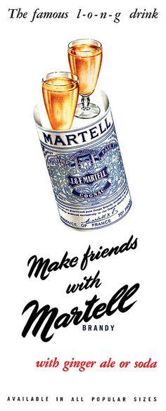 1955 Martell Cognac ad. Vintage Cocktails, Alcoholic Drinks, Beverages, Ginger Ale, Vintage Advertisements, Chocolates, Advertising, Baroque, Cave