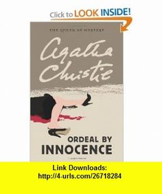 Ordeal by Innocence (Queen of Mystery) (9780062073525) Agatha Christie , ISBN-10: 0062073524  , ISBN-13: 978-0062073525 ,  , tutorials , pdf , ebook , torrent , downloads , rapidshare , filesonic , hotfile , megaupload , fileserve