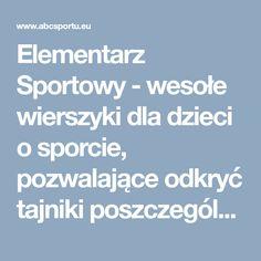 Elementarz Sportowy - wesołe wierszyki dla dzieci o sporcie, pozwalające odkryć tajniki poszczególnych dyscyplin sportowych oraz wiele ciekawych pomysłów na aktywną zabawę. ABC sportu