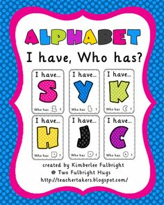 Alphabet I Have, Who Has?  Two Fulbright Hugs ~ Teacher Time Savers
