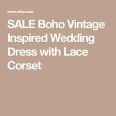 SALE Boho Vintage Inspired Wedding Dress with Lace Corset