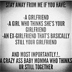 Stay away. Less drama.
