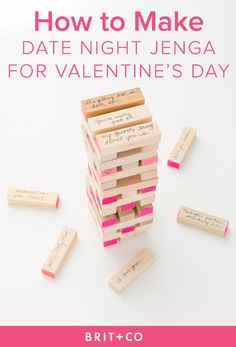 You can make a date night Jenga set for Valentine's Day with this tutorial.