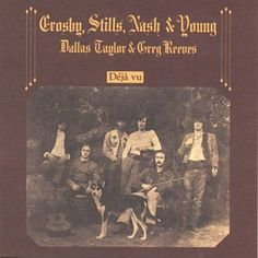 April 1970 - Crosby Stills Nash & Young went to on the US album chart with Deja Vu. The first album which saw Neil Young joining Crosby, Stills and Nash featured three US Top 40 singles: 'Teach Your Children', 'Our House' and 'Woodstock' Rock Album Covers, Classic Album Covers, Music Album Covers, Jimi Hendrix, Lps, Creedence Clearwater Revival, Beatles Abbey Road, The Beatles, Joe Cocker