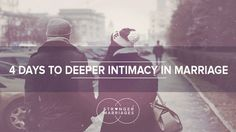 This is a four day devotional focusing on marriage and having deeper intimacy.