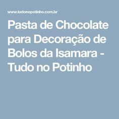 Pasta de Chocolate para Decoração de Bolos da Isamara - Tudo no Potinho Pavlova, Cake Topper Banner, Sprinkles, Top Recipes, Jars, Everything, Extra Money, Mulches, Chocolate Pasta