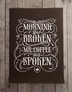 I love it, I want it, I have spoken!!! - morning has broken, mr. coffee has spoken by Simon Ålander