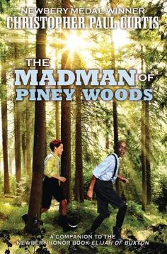 <2014 pin - ACPL Short List> The Madman of Piney Woods by Christopher Paul Curtis. SUMMARY:  Even though it is now 1901, the people of Buxton, Canada (originally a settlement of runaway slaves) and Chatham, Canada are still haunted by two events of half a century before--the American Civil War, and the Irish potato famine, and the lasting damage those events caused to the survivors.