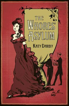 Katy Darby, The Whores' Asylum