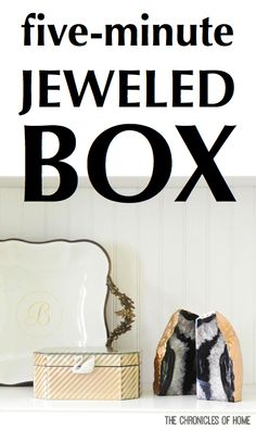 Make a jeweled box in five minutes from The Chronicles of Home