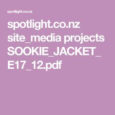 spotlight.co.nz site_media projects SOOKIE_JACKET_E17_12.pdf