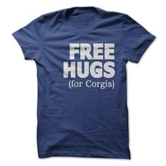 free hugs for Corgis T-Shirts, Hoodies. GET IT ==► https://www.sunfrog.com/Pets/free-hugs-for-Corgis-RoyalBlue-43855657-Guys.html?id=41382