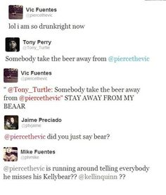 Pierce the Veil... XD I SENSE KELLIC, BISHES>>>>I JUST LOVE THAT THEY HAVE CONVERSATIONS ON TWITTER WHEN THEY COULD BE HAVING CONVERSATIONS ON THEIR PHONES LOL>>>>the way Mike put the question marks, kellic all day every day!!!! Lol