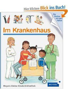 Im Krankenhaus: Meyers kleine Kinderbibliothek 69: Amazon.de: Charlotte Roederer: Bücher