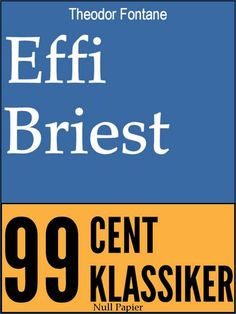 Theodor Fontane: Theodor Fontane - Effi Briest