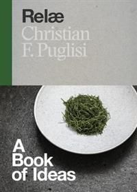 Relæ: A Book of Ideas [Christian F. Puglisi] on . Written as a series of interconnected essays—with recipes —Relæ provides a rare glimpse into the mind of a top chef New Nordic, Best Cookbooks, Scandinavian Kitchen, Holiday Tables, Inspirational Gifts, International Recipes, Free Books, Wine Recipes, How To Dry Basil