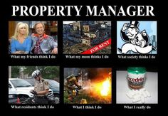 Property Manager! Finally!! HaHa. This is the truth! :) Love it!