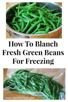 It's easy-breezy to blanch fresh green beans. I'm sharing a simple method of how to blanch fresh green beans and packaging them to freeze. Freeze Fresh Green Beans, Freeze Beans, Fresh Green Bean Recipes, Frozen Green Beans, Freezing Green Beans, Freezing Fruit, Pickled Green Beans, Canning Vegetables, Recipes