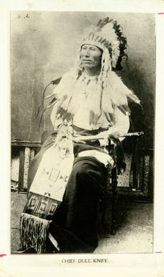 Chief Dull Knife - Northern Cheyenne