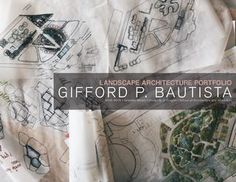 2015 Landscape Architecture Portfolio by Gifford Bautista  Selected Works