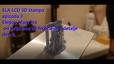 3D štampa 3.  epizoda   ,,u detalje,, nastavak  SLA elego Mars 3d