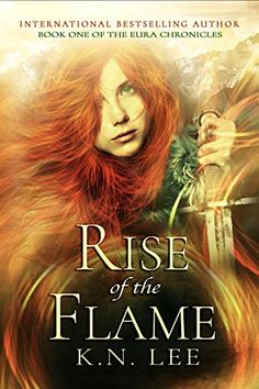 Rise of the Flame (The Eura Chronicles Book 1) by K.N. Lee http://amzn.to/29SHPsJ The #1 international bestselling first book in an epic fantasy series fans and critics are comparing to The Lord of the Rings and Game of Thrones.  Six races. Four realms. One devastating war. The survival of the universe rests on the shoulders of one human girl, but can Lilae escape slavery in time to save humanity?