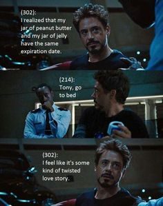Just go to bed. Iron Man 2 I believe. Marvel Jokes, Marvel Funny, Marvel Avengers, Marvel Comics, Avengers Texts, Funny Avengers, Avengers Movies, Marvel Heroes, Marvel Characters