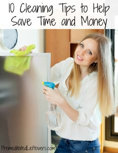 10 Cleaning Tips to Help Save Time and Money - ways to save time on cleaning your home and tips for saving money on cleaning products.