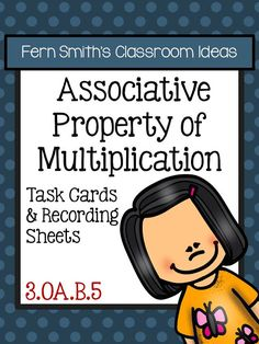 Fern Smith's Classroom Ideas Associative Property of Multiplication Task Cards with a cute kid and cupcake theme at TeacherspayTeachers.