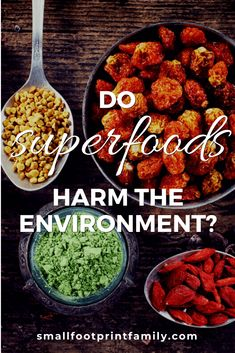 """America's hunger for superfoods like acai and quinoa is pillaging the planet. The choice to be a """"green"""" consumer is still to be a consumer. Click to learn why most superfoods are more hype than help.  #paleo #paleodiet #superfoods #vegan #vegetarian #greenliving #ecofriendly #sustainability #gogreen #healthfood #climatechange #foodprints #fairtrade"""