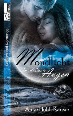 """""""Mondlicht in deinen Augen"""" von Anke Höhl-Kayser ab März 2016 im bookshouse Verlag. www.bookshouse.de/buecher/Mondlicht_in_deinen_Augen/"""