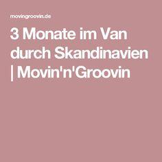 3 Monate im Van durch Skandinavien | Movin'n'Groovin
