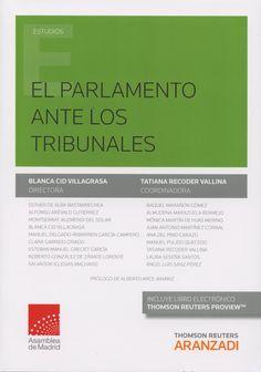 El parlamento ante los tribunales / Blanca Cid Villagrasa (directora) ; Tatiana Recoder Vallina (coordinadora). - 2015