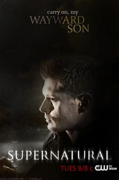 """Carry on Wayward Son"" Supernatural Season 10 Dean Fan Poster by Dahliasheng on Tumblr"