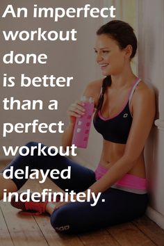 It's better to do a imperfect workout than to never workout at all. Workout and reach your fitness goals & health goals! http://www.onesteptoweightloss.com/beachbody-piyo-workout-define-yourself @homeweightloss
