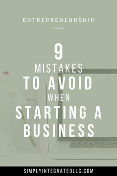 9 Mistakes to Avoid When Starting a Business   Small Business Marketing Tips & Entrepreneur Tips - Want to start a business from home? Click through for 9 things to avoid when starting a business as a beginner so you don't make the same entrepreneurship m