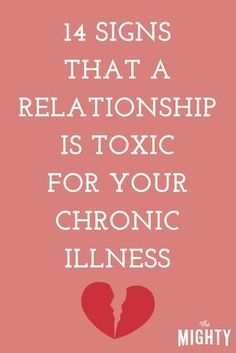 14 Signs a Relationship Is Toxic for Your Chronic Illness