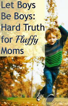 Are you a fluffy mom? Here are #parenting tips for raising boys.