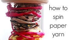 How to Spin Paper Yarn - Spinning Newspaper and Tissue Paper