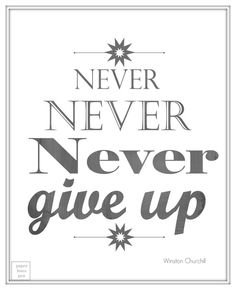 Hey, I found this really awesome Etsy listing at http://www.etsy.com/listing/168100719/winston-churchill-never-give-up-quote