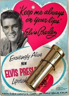 c. 1950s: Elvis lipstick. If I had been around back then, I would have bought this...