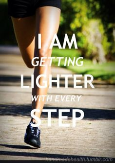 Motivational Running Quotes To Help You Push Through:I am getting lighter with every step.
