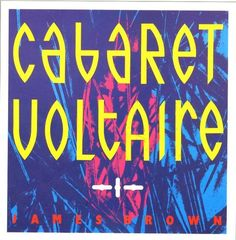 James Brown - Cabaret Voltaire, Some Bizarre 1985 Design: Neville Brody Peter Saville, The Face Magazine, Neville Brody, Swatch, Pochette Album, Album Cover Design, Music Album Covers, New Wave, James Brown