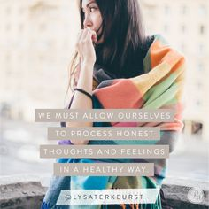 We must allow ourselves to process honest thoughts and feelings in a healthy way. Professional Counseling, Proverbs 31 Ministries, Lysa Terkeurst, Give Me Jesus, Christian Relationships, Daughters Of The King, Self Compassion, Meaning Of Life, Thoughts And Feelings