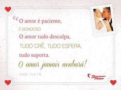 """""""O amor é paciente, é bondoso. O amor tudo desculpa, tudo crê, tudo espera, tudo suporta. O amor jamais acabará!"""" #Casamento #Amor"""